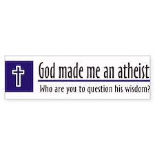 God Made Me An Atheist Bumper Car Sticker