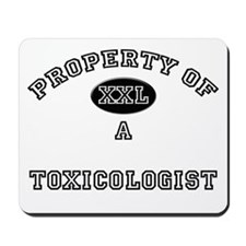 Property of a Toxicologist Mousepad