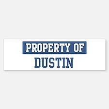 Property of DUSTIN Bumper Bumper Bumper Sticker
