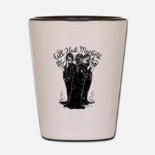 Witches All Hail Macbeth Shot Glass