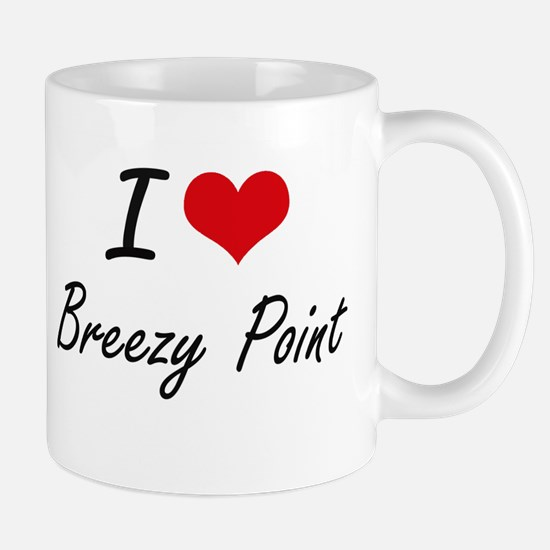 I love Breezy Point Maryland artistic design Mugs