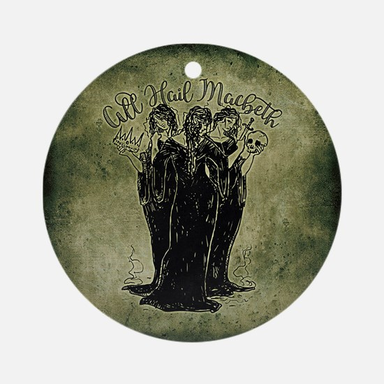 Witches All Hail Macbeth Round Ornament