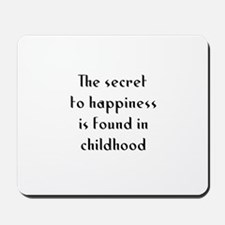 The secret to happiness is fo Mousepad