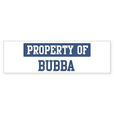 Property of BUBBA Bumper Bumper Stickers