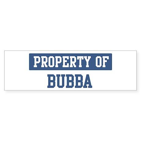 Property of BUBBA Bumper Sticker