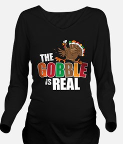 Gobble Is Real Long Sleeve Maternity T-Shirt