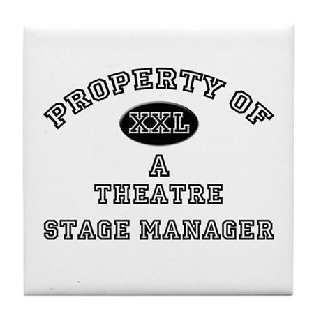 Property of a Theatre Stage Manager Tile Coaster