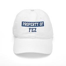 Property of FEZ Baseball Cap