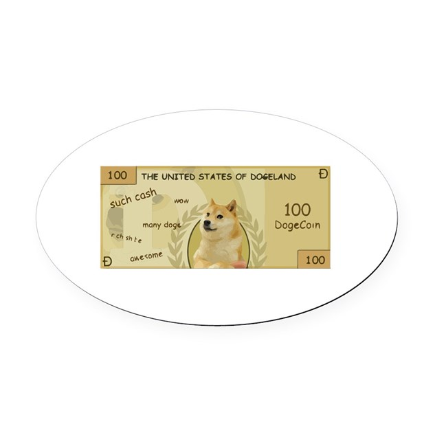 Dogecoin 100 Doge Bill Oval Car Magnet By Tylerdylanbrown