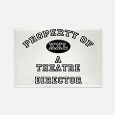 Property of a Theatre Director Rectangle Magnet