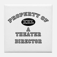 Property of a Theater Director Tile Coaster