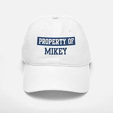 Property of MIKEY Baseball Baseball Cap