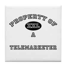 Property of a Telemarketer Tile Coaster