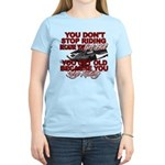 You Don't Get Old Women's Light T-Shirt