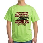 You Don't Get Old Green T-Shirt