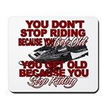 You Don't Get Old Mousepad