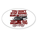 You Don't Get Old Oval Sticker