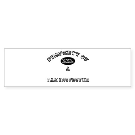 Property of a Tax Inspector Bumper Sticker