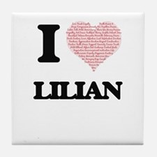 I love Lilian (heart made from words) Tile Coaster