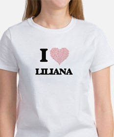I love Liliana (heart made from words) des T-Shirt