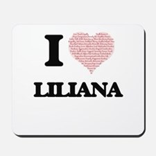 I love Liliana (heart made from words) d Mousepad