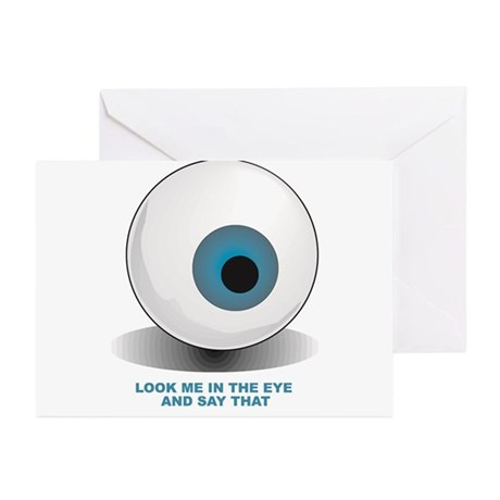 Look me in the eye and say that Greeting Cards (Pk