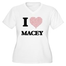 I love Macey (heart made from wo Plus Size T-Shirt