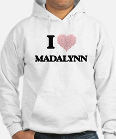 I love Madalynn (heart made from Hoodie