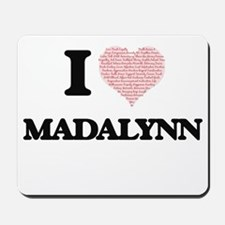 I love Madalynn (heart made from words) Mousepad
