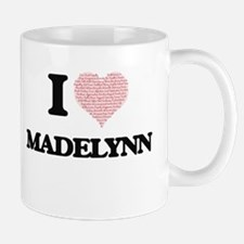 I love Madelynn (heart made from words) desig Mugs