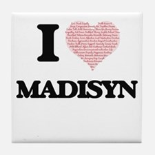 I love Madisyn (heart made from words Tile Coaster
