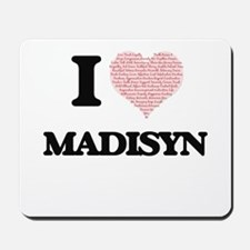 I love Madisyn (heart made from words) d Mousepad