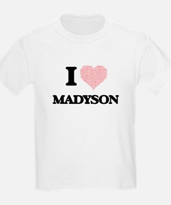 I love Madyson (heart made from words) des T-Shirt