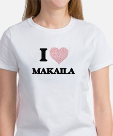 I love Makaila (heart made from words) des T-Shirt