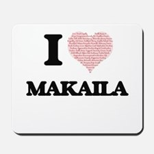 I love Makaila (heart made from words) d Mousepad