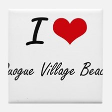 I love Quogue Village Beach New York Tile Coaster