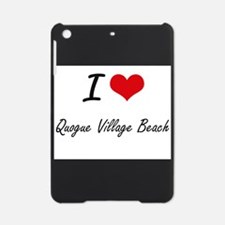 I love Quogue Village Beach New Yor iPad Mini Case