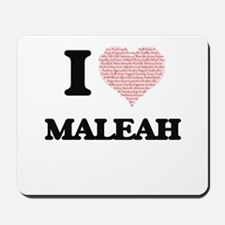 I love Maleah (heart made from words) de Mousepad