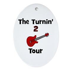 CUSTOM - Turnin' 2 Tour Oval Ornament