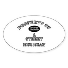 Property of a Street Musician Oval Decal