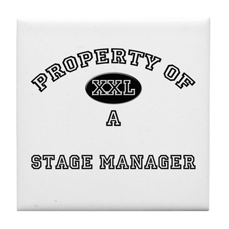 Property of a Stage Manager Tile Coaster