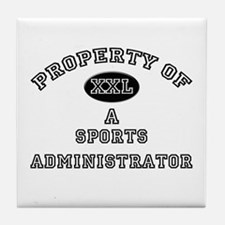 Property of a Sports Administrator Tile Coaster
