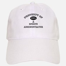 Property of a Sports Administrator Baseball Baseball Cap