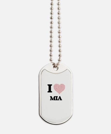 I love Mia (heart made from words) design Dog Tags