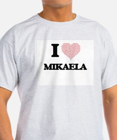 I love Mikaela (heart made from words) des T-Shirt
