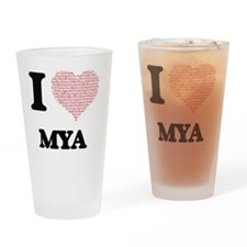 I love Mya (heart made from words) Drinking Glass