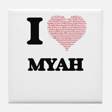 I love Myah (heart made from words) d Tile Coaster