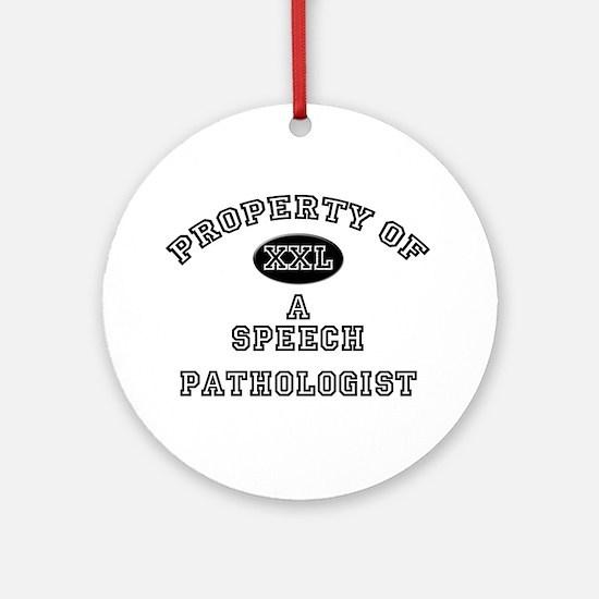 Property of a Speech Pathologist Ornament (Round)