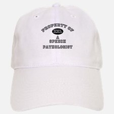 Property of a Speech Pathologist Baseball Baseball Cap