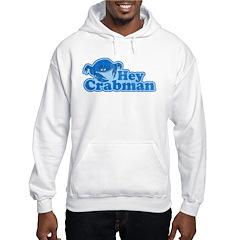 Hey Crabman Hoodie
